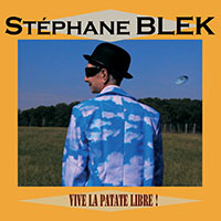 Stephane BLEK - Vive la patate libre - album rock